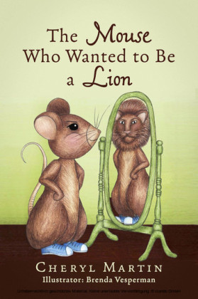 The Mouse Who Wanted To Be A Lion