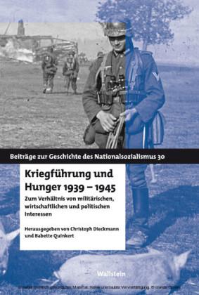 Kriegführung und Hunger 1939-1945