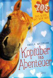 Zoe - Das Glück hat vier Hufe: Kopfüber ins Abenteuer Cover