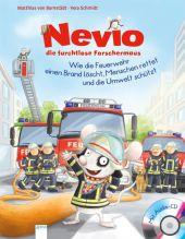 Nevio, die furchtlose Forschermaus - Wie die Feuerwehr einen Brand löscht, Menschen rettet und die Umwelt schützt, m. Au
