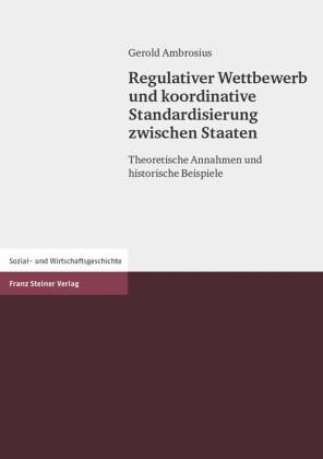 Regulativer Wettbewerb und koordinative Standardisierung zwischen Staaten