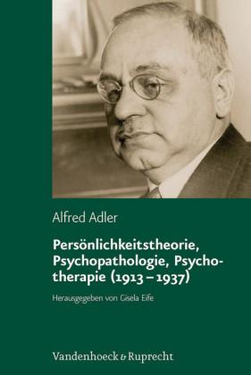 Persönlichkeitstheorie, Psychopathologie, Psychotherapie (1913-1937)