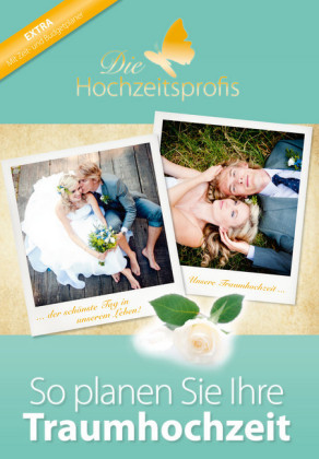 Die Hochzeitsprofis - Expertenwissen für Ihre Hochzeit