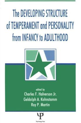 Developing Structure of Temperament and Personality From Infancy To Adulthood