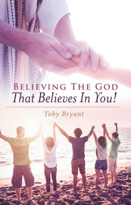 Believing the God That Believes in You