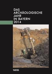 Das archäologische Jahr in Bayern 2014 Cover