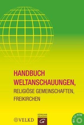Handbuch Weltanschauungen, Religiöse Gemeinschaften, Freikirchen, m. CD-ROM