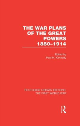 War Plans of the Great Powers (RLE The First World War)