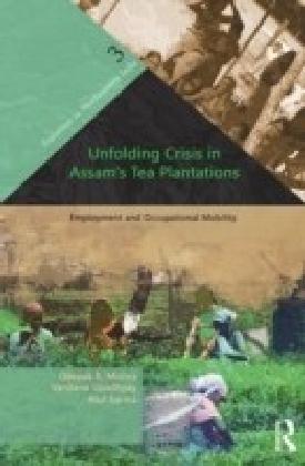 Unfolding Crisis in Assam's Tea Plantations
