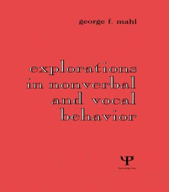 Explorations in Nonverbal and Vocal Behavior