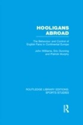 Hooligans Abroad (RLE Sports Studies)