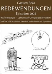 Redewendungen: Episoden 2002