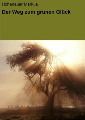 Der Weg zum grünen Glück