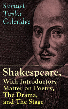 Shakespeare, With Introductory Matter on Poetry, The Drama, and The Stage by S.T. Coleridge