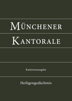 Münchener Kantorale: Heiligengedächtnis, Kantorenausgabe