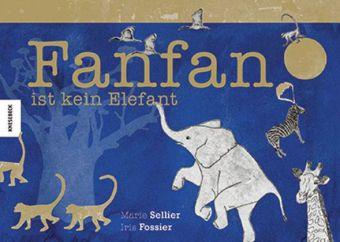 Fanfan ist kein Elefant
