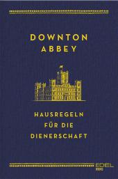 Downton Abbey - Hausregeln für die Dienerschaft Cover