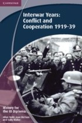 History for the IB Diploma: Interwar Years: Conflict and Cooperation 1919-39