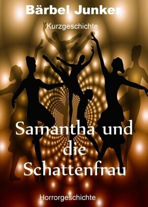 Samantha und die Schattenfrau