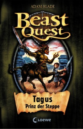 Beast Quest 4 - Tagus, Prinz der Steppe