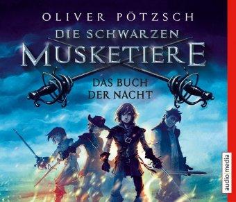 Die schwarzen Musketiere - Das Buch der Nacht, 5 Audio-CDs