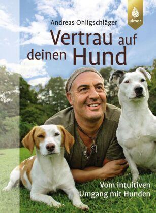 Vertrau auf deinen Hund