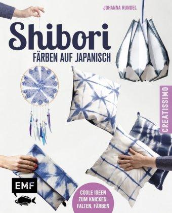 Shibori - Färben auf Japanisch