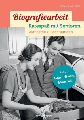 Biografiearbeit - Ratespaß mit Senioren - Essen & Trinken, Gesundheit