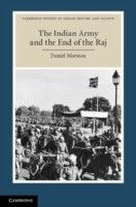 Indian Army and the End of the Raj