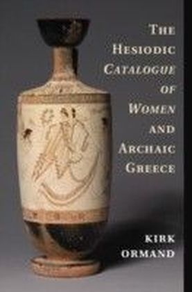 Hesiodic Catalogue of Women and Archaic Greece