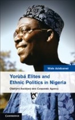 Yoruba Elites and Ethnic Politics in Nigeria