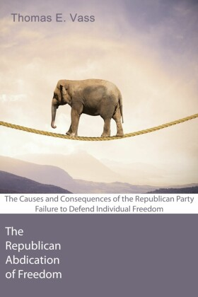 The Republican Abdication of Freedom