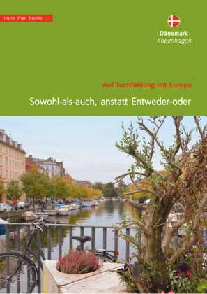 Dänemark, Kopenhagen. Sowohl-als-auch, anstatt Entweder-oder