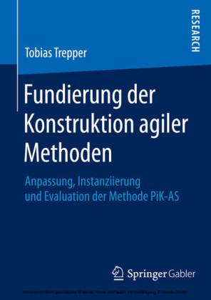 Fundierung der Konstruktion agiler Methoden