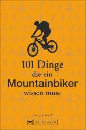 101 Dinge, die ein Mountainbiker wissen muss Cover