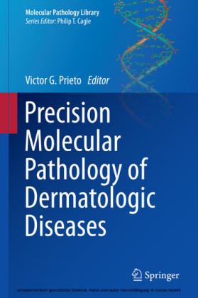 Precision Molecular Pathology of Dermatologic Diseases