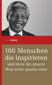 100 Menschen, die inspirieren und ohne die unsere Welt nicht unsere wäre Cover