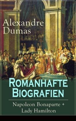 Romanhafte Biografien: Napoleon Bonaparte + Lady Hamilton