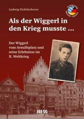 Als der Wiggerl in den Krieg musste ... Cover