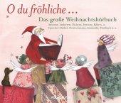 O du fröhliche - Das große Weihnachtshörbuch, 6 Audio-CDs Cover