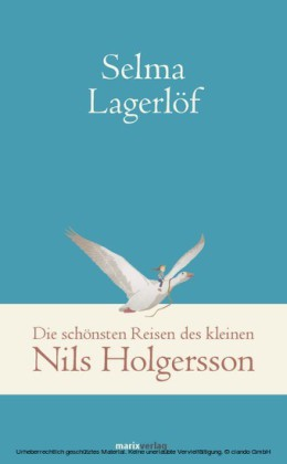 Die schönsten Reisen des kleinen Nils Holgersson
