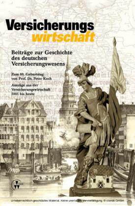Beiträge zur Geschichte des deutschen Versicherungswesens