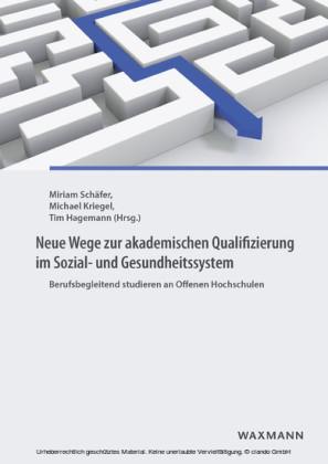 Neue Wege zur akademischen Qualifizierung im Sozial- und Gesundheitssystem