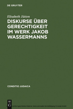 Diskurse über Gerechtigkeit im Werk Jakob Wassermanns