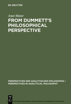 From Dummett's Philosophical Perspective
