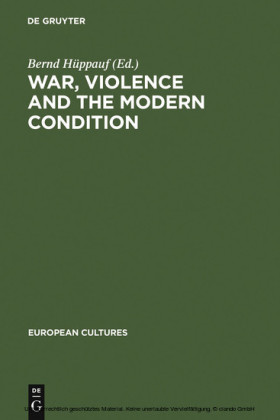 War, Violence and the Modern Condition