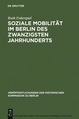 Soziale Mobilität im Berlin des zwanzigsten Jahrhunderts