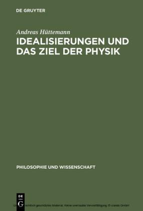 Idealisierungen und das Ziel der Physik