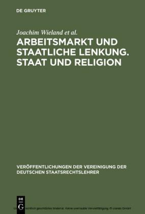 Arbeitsmarkt und staatliche Lenkung. Staat und Religion