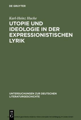 Utopie und Ideologie in der expressionistischen Lyrik